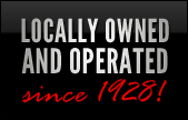 We have been locally owned and operated since 1928.