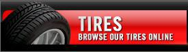Tires: Browse our tires online.