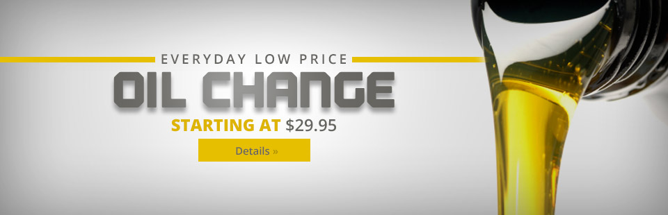 Everyday Low Price Oil Change Starting at $29.95: Click here for details.