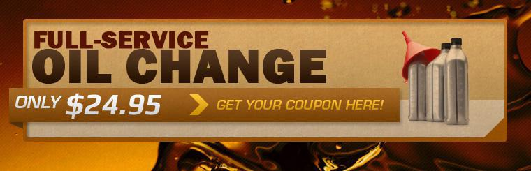 For a limited time, get an oil change for $24.95! Click here to print the coupon.