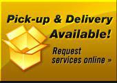 Pick-up & Delivery Available! Click here to request services online.