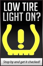 Low Tire Light on? Stop by and get it checked!