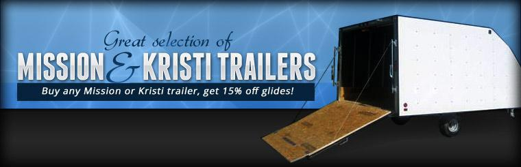 We have a great selection of Mission and Kristi trailers.  Buy and Mission or Kristi trailer, get 15% off glides!