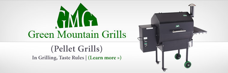 Green Mountain Pellet Grills:  In grilling, taste rules! Click here to learn more.