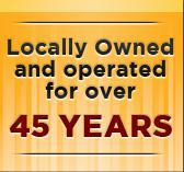 Locally Owned and operated for over 45 years.
