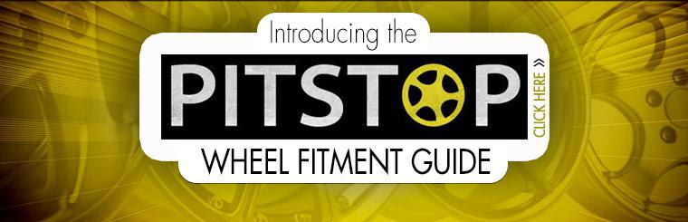 Introducing the PitStop Wheel Fitment Guide: Click here to get started.