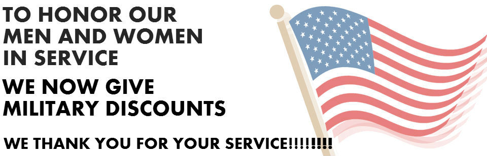 We now give a Military discount!