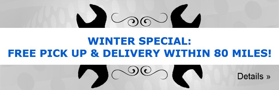 Winter Special: Free Pick Up and Delivery!