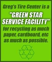 Greg's Tire Center is a Green Star Service Facility for recycling as much paper, cardboard etc as much as possible.