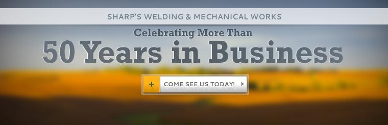 Sharp's Welding & Mechanical Works is celebrating more than 50 years in business! Come see us today!
