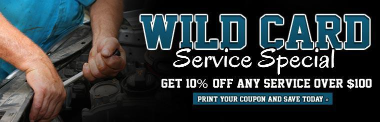 Wild Card Service Special: Get 10% off any service over $100! Print your coupon and save today.
