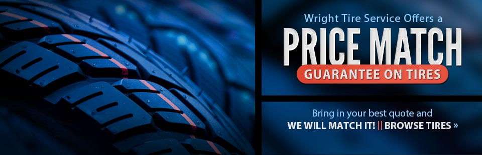Wright Tire Service offers a price match guarantee on tires. Bring in your best quote and we will match it! Click here to browse tires.