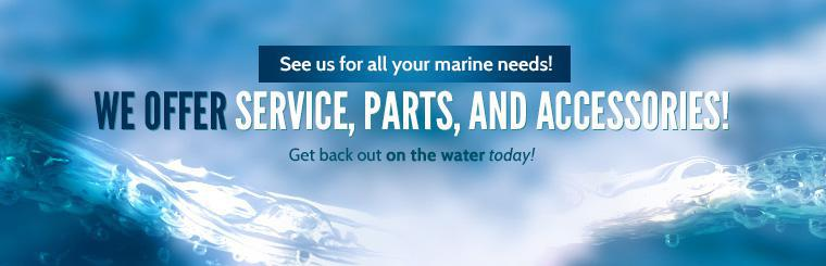 See us for all your marine needs! We offer service, parts, and accessories! Contact us for details.