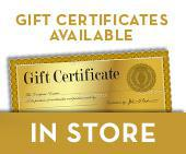 Gift Certificates available in store.