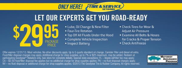 "Oil Change Special ""Let our experts get you road ready"" Lube, Oil Change & New Filter, Four Tire Rotation, Top off all Fluids, Complete Vehicle Inspection, Battery Check, Check Air Pressure, Belts"