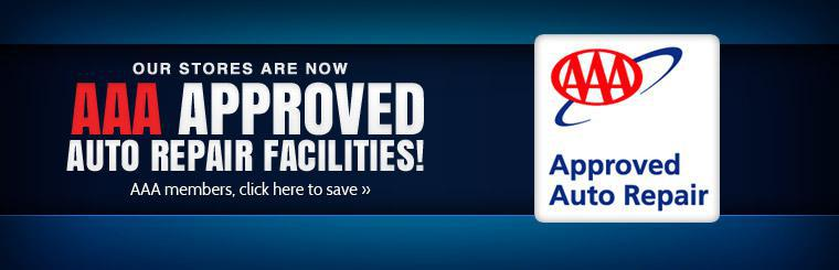 Our stores are now AAA approved auto repair facilities! Click here to print your coupon.