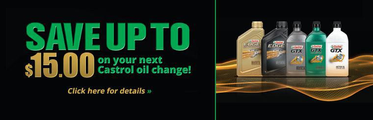 Save up to $15.00 on your next Castrol oil change! Click here for details.