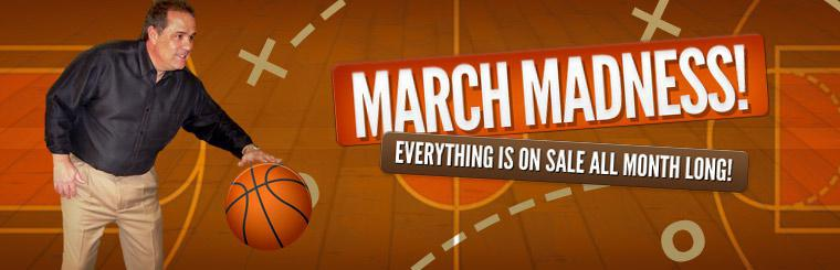 March Madness: Everything is on sale all month long!