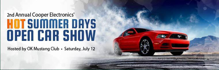 Join us for the 2nd Annual Cooper Electronics' Hot Summer Days Open Car Show on July 12!