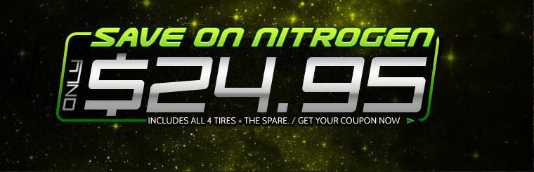 Save on Nitrogen: Only $24.95. Includes all 4 tires + the Spare. Get your coupon now!