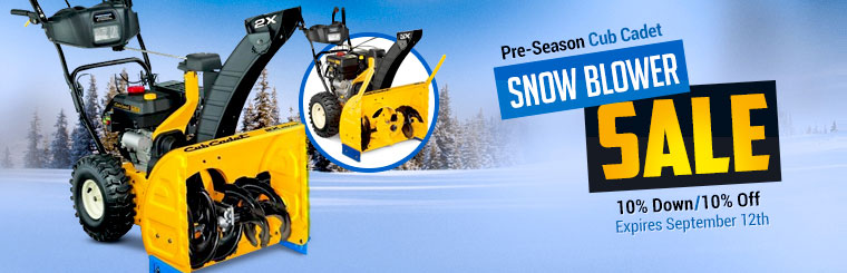 10% Down/10% Off Pre-Season Cub Cadet Snow Blower Sale: Click here to view the models.