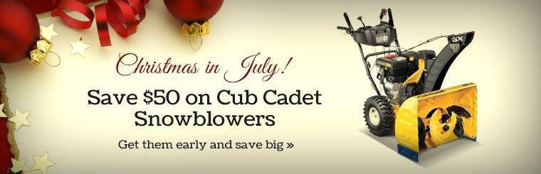 Christmas in July! Save $50 on Cub Cadet snowblowers.