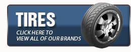 Tires: Click here to view all of our brands.