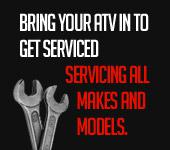 Bring your ATV in to get serviced. Servicing all makes and models.