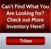 Can't find what you are looking for? Check out more inventory here! Trikes.