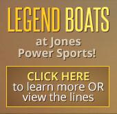Legend boats at Jones Power Sports, click here to learn more or view the lines.