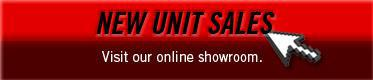 New Unit Sales: Visit our online showroom.