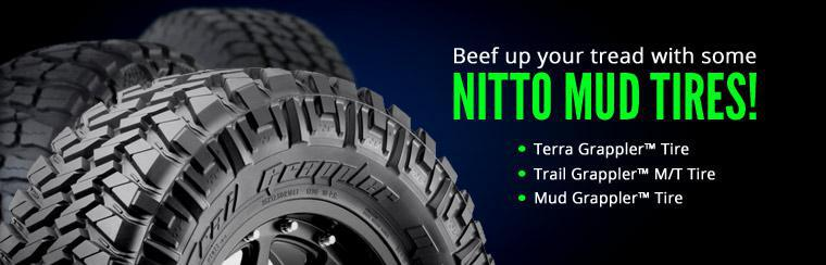 Beef up your tread with some Nitto mud tires! Click here to view Nitto tires online.