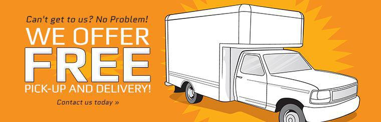 We offer free pick-up and delivery! Contact us today.