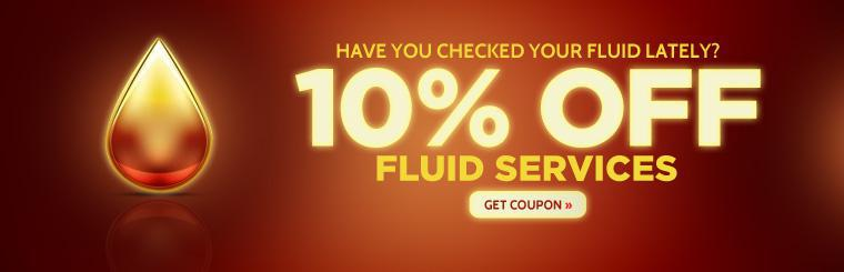 Have you checked your fluid lately? Click here for a coupon to get 10% off fluid services!