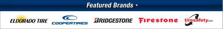 We carry products from Eldorado, Cooper, Bridgestone, and Firestone. We are affiliated with TireSafety.com.
