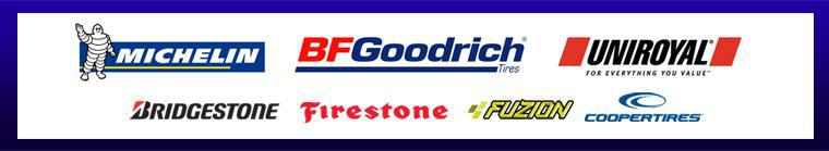 We proudly carry products by Michelin®, BFGoodrich®, Uniroyal®, Bridgestone, Firestone, Fuzion, and Cooper.