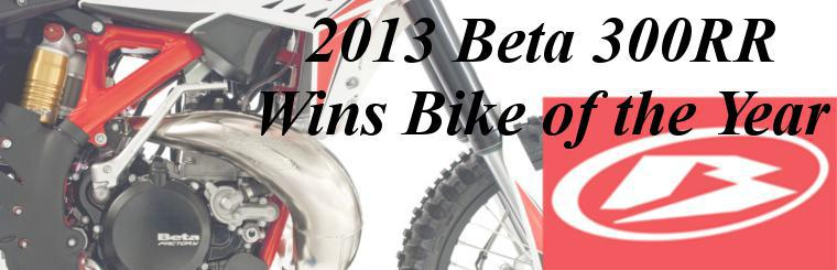 "2013 Beta 300RR, voted Dirt Rider Magazines ""Bike of the Year""."