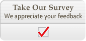 Take Our Survey. We appreciate your feedback.
