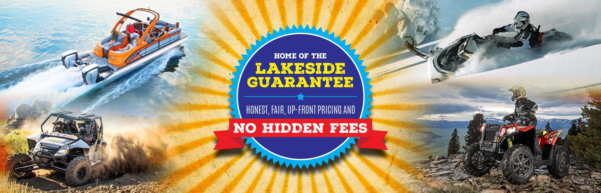 Home of the Lakeside Guarantee: Honest, Fair, Up-Front Pricing and No Hidden Fees