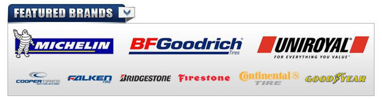 We carry products from Michelin®, BFGoodrich®, Uniroyal®, Cooper, Falken, Bridgestone, Firestone, Continental, and Goodyear.