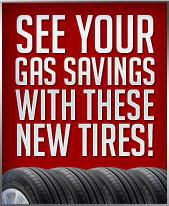 See your gas savings with these new tires!