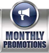Click here to view our monthly promotions