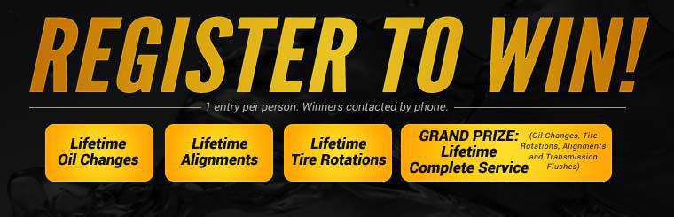 Register to win a lifetime of oil changes, alignments, tire rotations, or complete service!