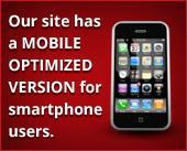 Our site has a mobile optimized version for smartphone users.
