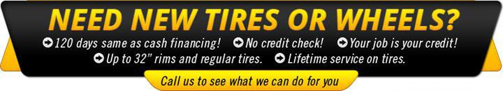 Need new tires or wheels?