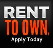 Rent to Own - Apply Today.