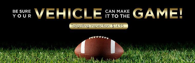 Be sure your vehicle can make it to the game! Get our Tailgating Inspection Special for just $14.95!