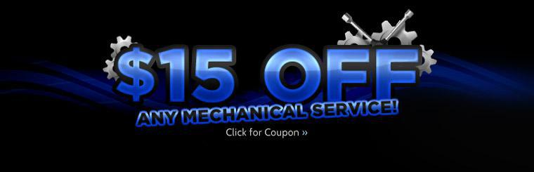 Get $15 off any mechanical service! Click here to print the coupon.