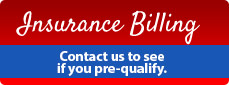 Insurance Billing: Contact us to see if you pre-qualify.