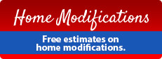 Home Modifications: Get free estimates on home modifications.